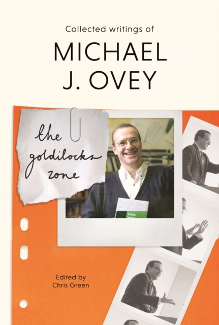 The Goldilocks Zone: Collected Writings Of Michael J. Ovey by Ovey, Michael J., ISBN: 9781783596096