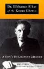 Values, Belief and Survival: Dr.Elkhanan Elkes and the Kovno Ghetto - A Memoir by Joel Elkes, ISBN: 9780953124909