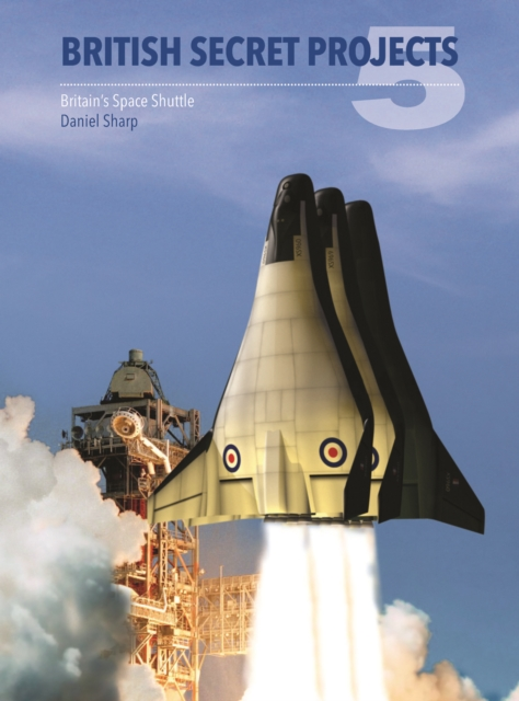 British Secret Projects: Britain's Space Shuttle