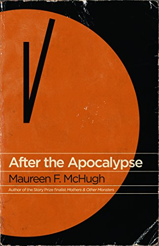 After the Apocalypse by Maureen F McHugh, ISBN: 9781931520294