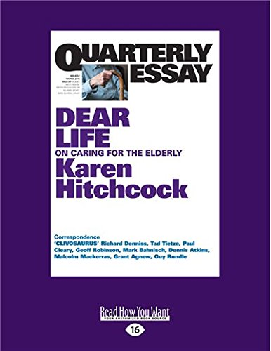 quarterly essay 57 dear life on caring for the elderly by karen hitchcock