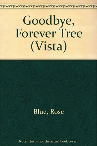 Goodbye, Forever Tree by Rose Blue, ISBN: 9780451145291