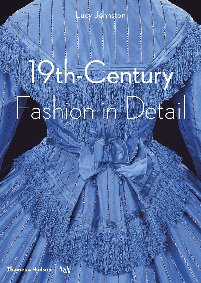 Fashion in Detail: 1800 - 1900