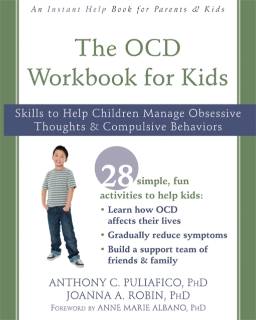 The OCD Workbook for Kids: Skills to Help Children Manage Obsessive Thoughts and Compulsive Behaviors (An Instant Help Book for Teens)