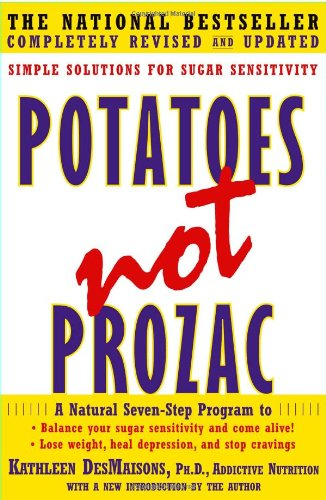 Potatoes Not Prozac by Kathleen Desmaisons, ISBN: 9780684850146