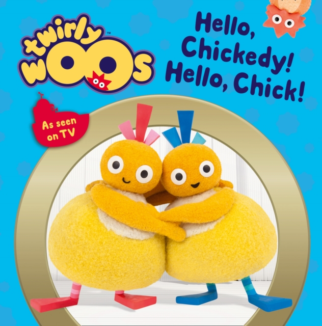 Hello Chickedy, Hello ChickTwirlywoos by Neil Dunnicliffe (author), Stella Gurney (editor), ISBN: 9780008149208