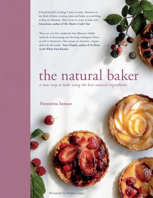 The Natural Baker: Real and Delicious Wholefood Baking