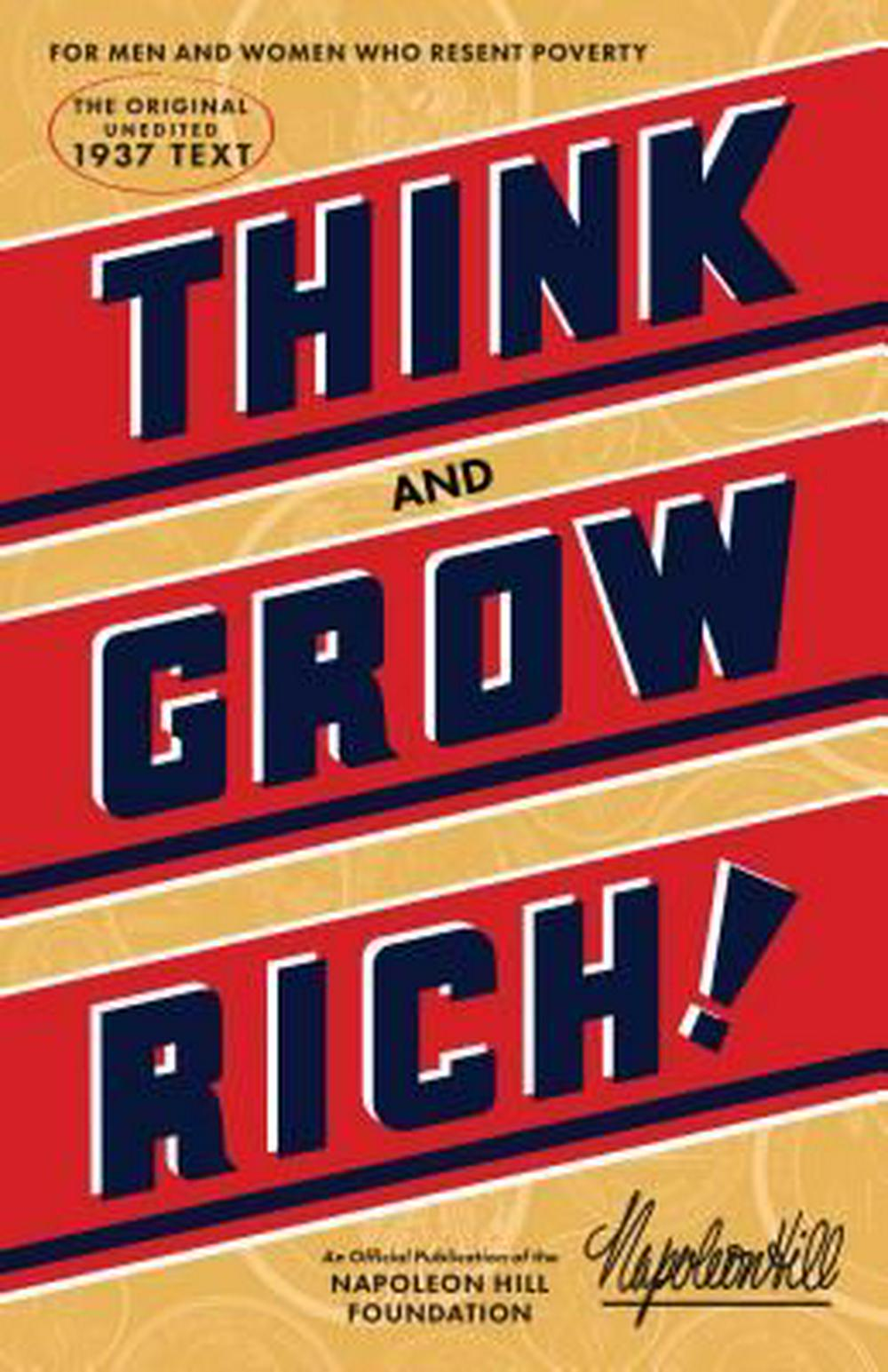 Think and Grow RichThe Original, an Official Publication of the Na... by Napoleon Hill, ISBN: 9781937879501