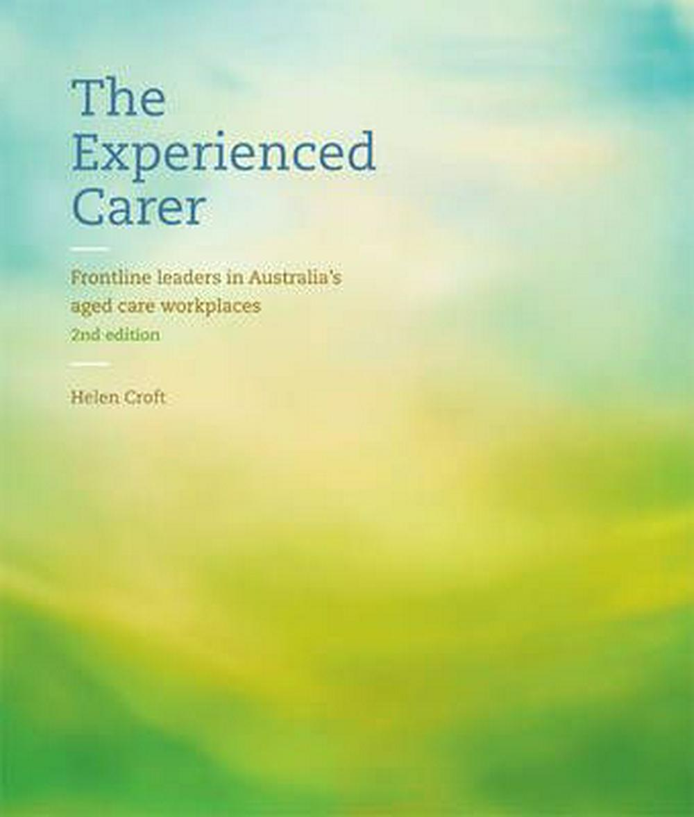The Experienced CarerFrontline Leaders in Australia's Aged Care Work...