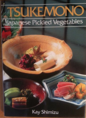 Tsukemono: Japanese Pickled Vegetables