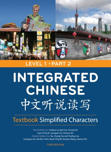 Integrated Chinese Level 1: Simplified Characters Textbook Pt. 2
