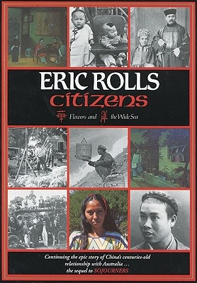 Citizens: Continuing the Epic Story of China's Centuries-Old Relationship With Australia.the Sequel to Sojourners