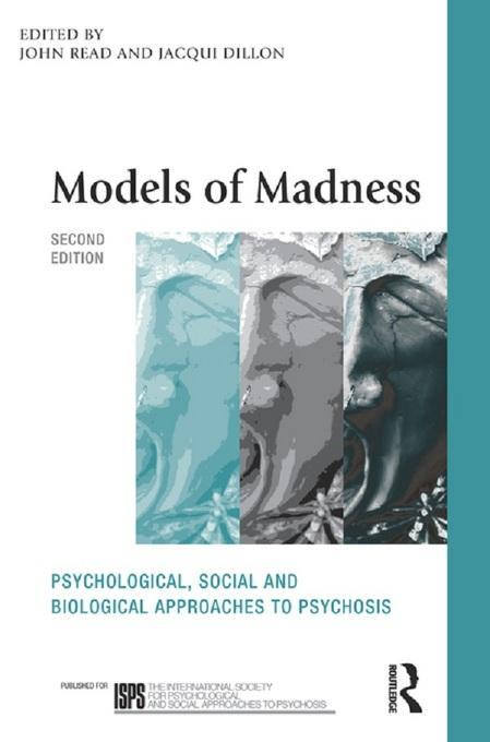 Models of Madness 2nd Edition: Psychological, Social and Biological Approaches to Psychosis
