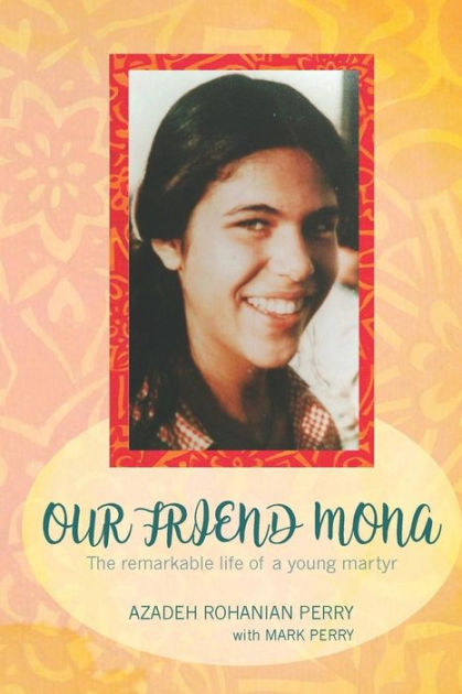 Our Friend Mona : The Remarkable Story of a Young Martyr