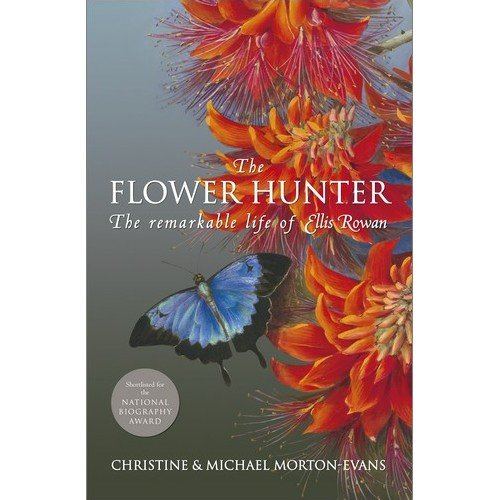 The Flower Hunter by Christine Morton-Evans, ISBN: 9780642277015