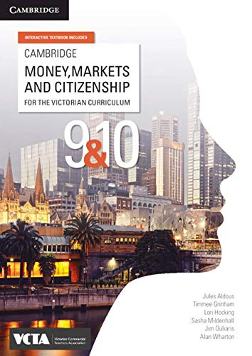 Cambridge Money, Markets and Citizenship by Victorian Commerce Teachers Association, ISBN: 9781108469760