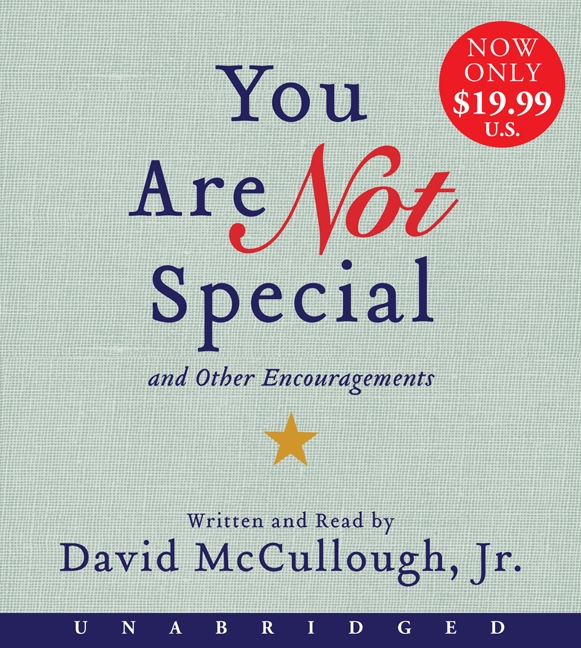 you are not special speech Wellesley high english teacher david mccullough jr told graduates you are not special 2,185,967 pairs of uggs, he said in the speech published in the boston herald he added: even if you're one in a million, on a planet of 68 billion that.