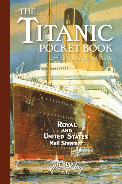 Titanic A Passenger's Guide Pocket Book