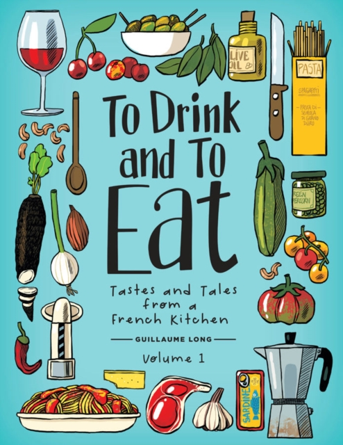 To Drink and to Eat Vol. 1 by Guillaume Long, ISBN: 9781549303203