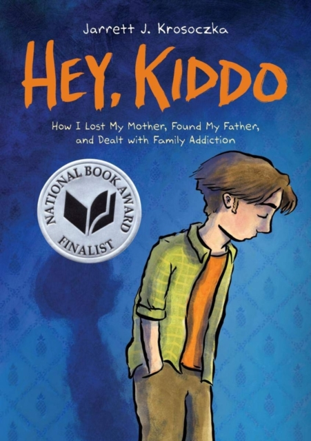 Hey, Kiddo by Jarrett J. Krosoczka, ISBN: 9780545902489