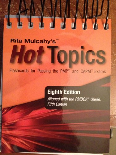 Rita Mulcahy's Hot Topics Flashcards for Passing the PMP and CAPM Exams by Rita Mulcahy, ISBN: 9781932735673