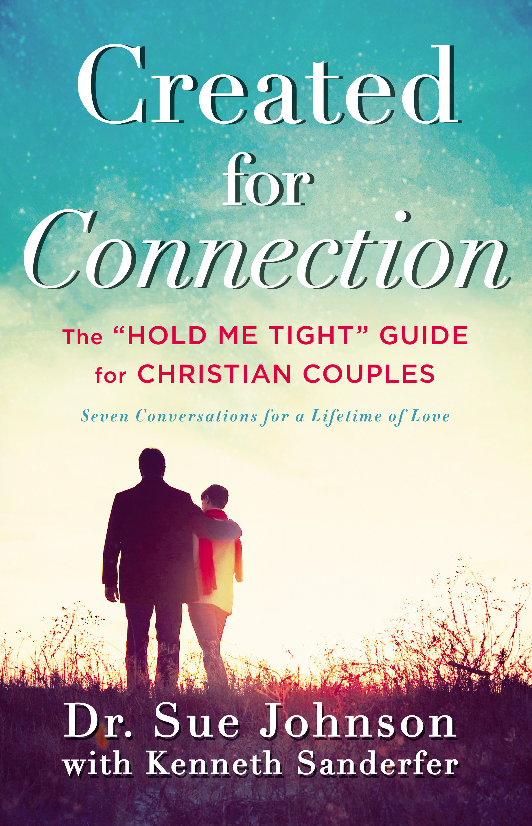 "Created for Connection: The ""Hold Me Tight"" Guide for Christian Couples"