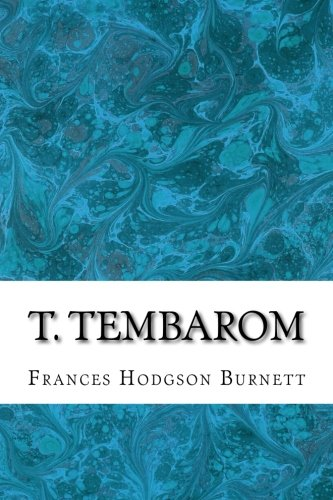 T. Tembarom(Frances Hodgson Burnett Classics Collection)