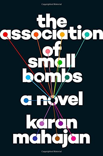 The Association of Small Bombs by Karan Mahajan, ISBN: 9780525429630