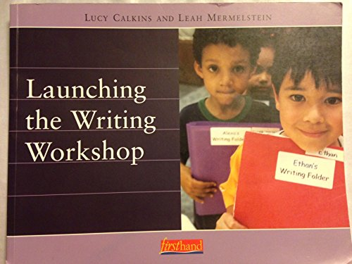 Launching the Writing Workshop (Calkins, Lucy Mccormick. Units of Study for Primary Writing, 1.)