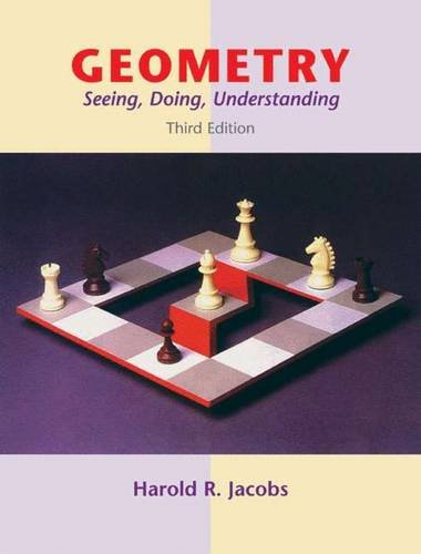 Geometry: Seeing, Doing, Understanding, by Jacobs, 3rd Edition, Grades 9-12