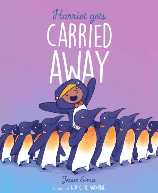 Harriet Gets Carried Away by Jessie Sima, ISBN: 9781481469111
