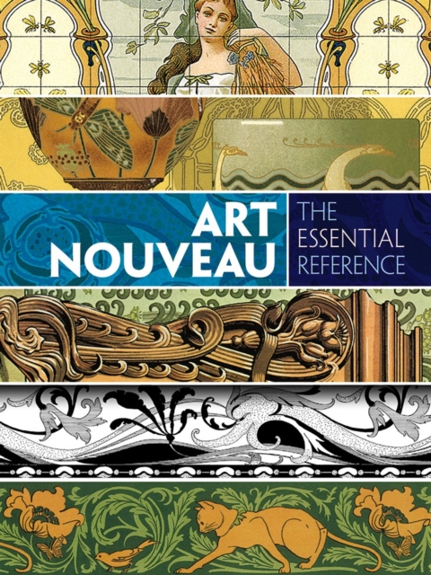 Art NouveauThe Essential Reference