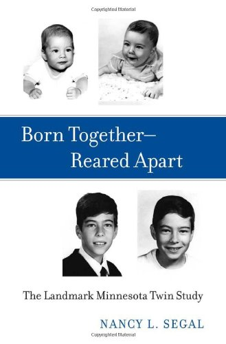 Born Together - Reared Apart: The Landmark Minnesota Twin Study