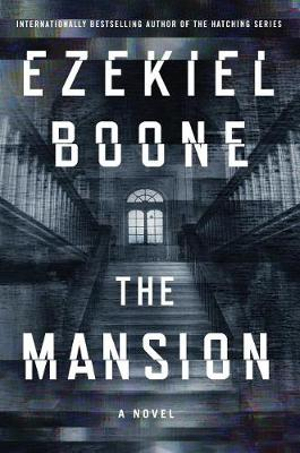 The Mansion by Ezekiel Boone, ISBN: 9781501165504