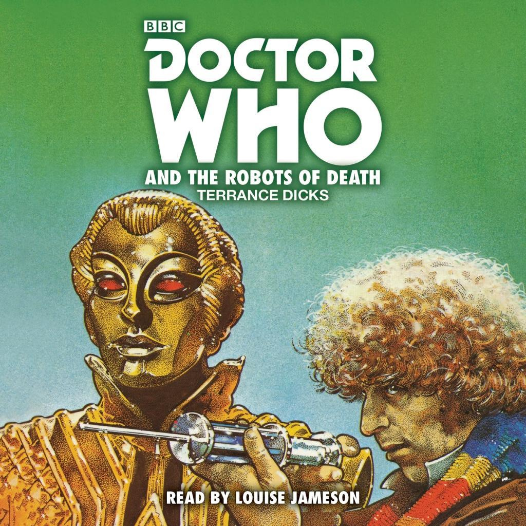 Doctor Who and the Robots of Death: 4th Doctor Novelisation (BBC Audio) by Terrance Dicks, ISBN: 9781785299773