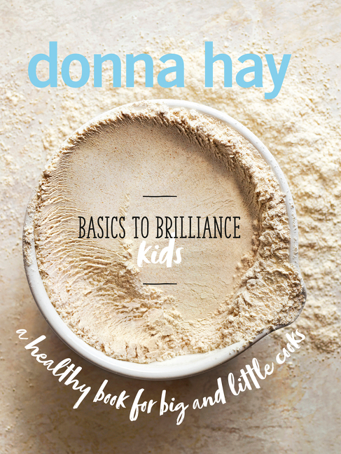 Basics to Brilliance Kids by Donna Hay, ISBN: 9781460754726