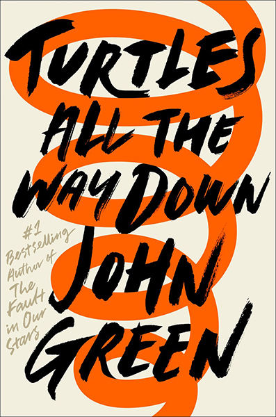 Turtles All the Way Down by John Green, ISBN: 9780525555360