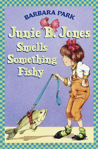 Junie B Jones Smells Somrthing Fishy