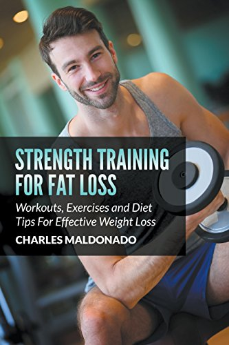 Strength Training for Fat LossWorkouts, Exercises and Diet Tips for Effective...