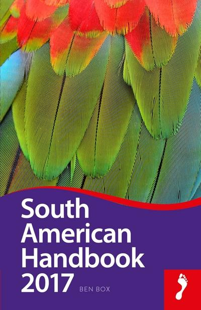 South American Handbook 2017Footprint Handbook