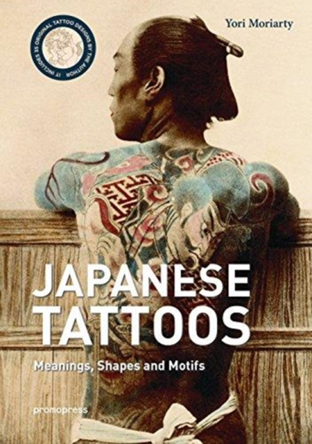 Irezumi Itai: Traditional Japanese Tattoos: Meanings, Shapes, and Motifs