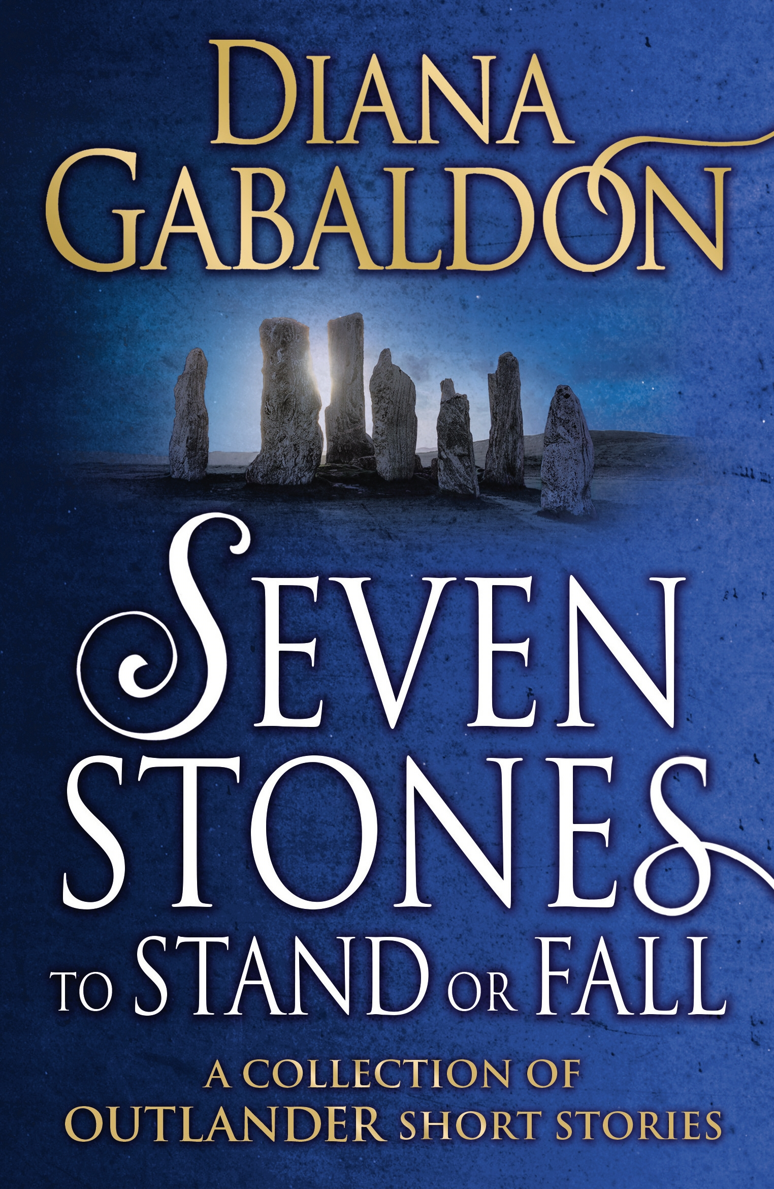 Seven Stones to Stand or Fall by Diana Gabaldon, ISBN: 9781784751098
