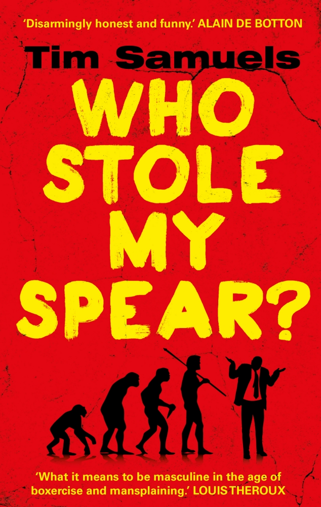 Who Stole My Spear by Tim Samuels, ISBN: 9781780894997