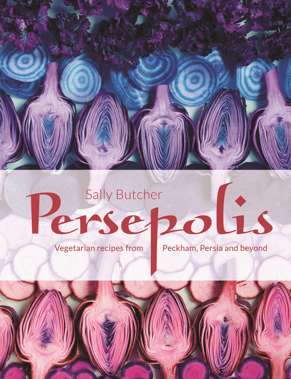 PersepolisVegetarian Recipes from Peckham, Persia and Beyond by Sally Butcher, ISBN: 9781910496886