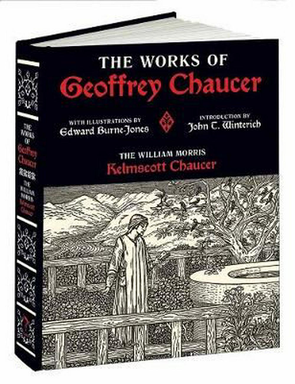 Works of Geoffrey ChaucerThe William Morris Kelmscott Chaucer by Geoffrey Chaucer, ISBN: 9781606601044