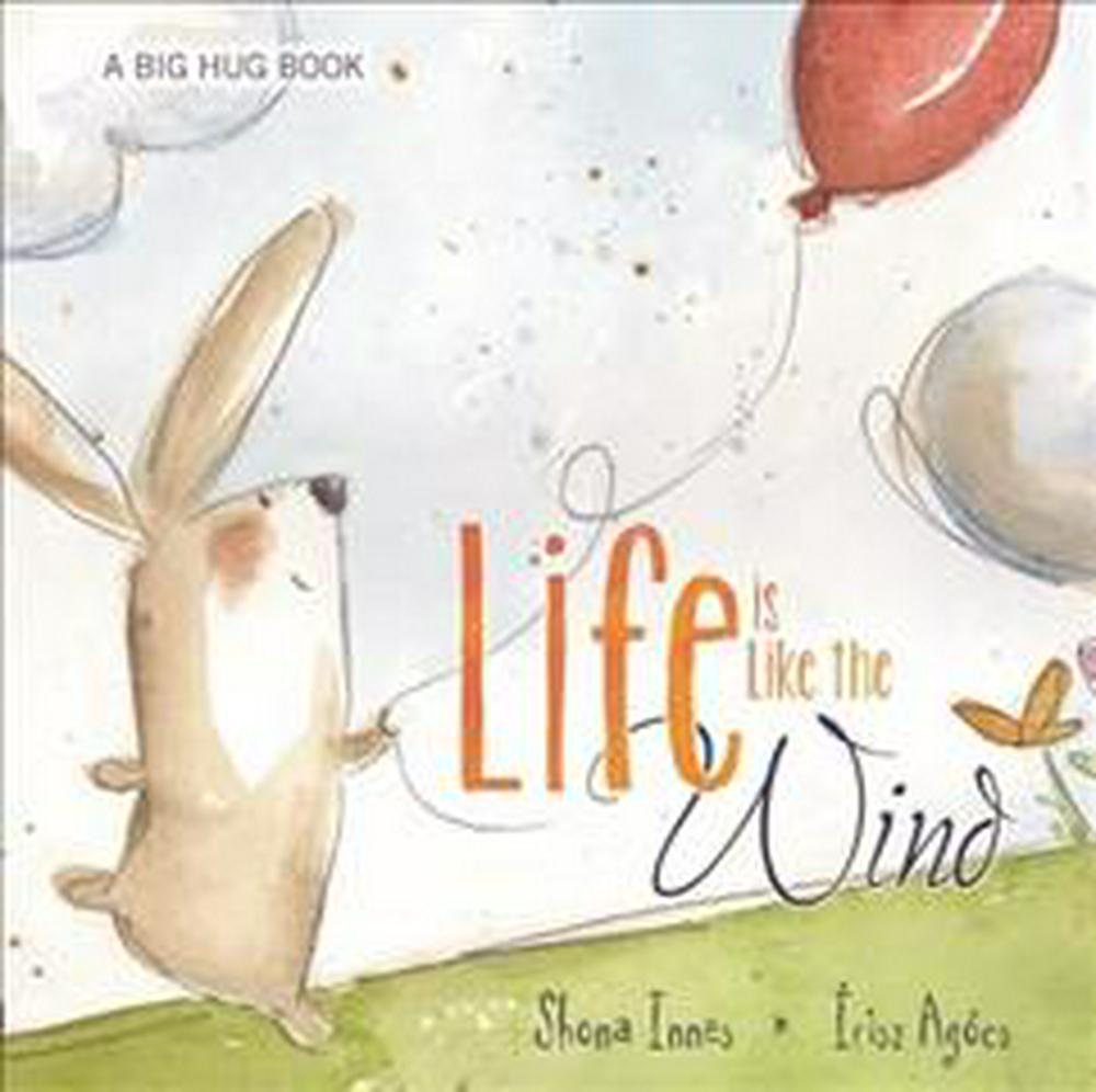 Life Is Like the Wind (Big Hug)