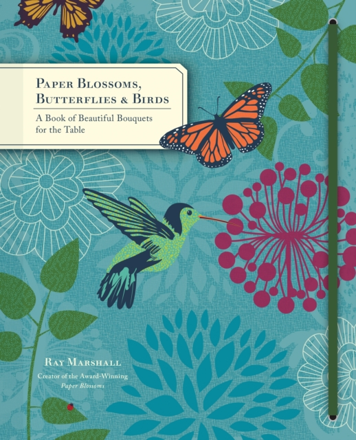 Paper Blooms by Ray Marshall, ISBN: 9781452113913