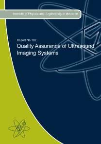 Quality Assurance of Ultrasound Imaging Systems (IPEM Reports Series) by Nick Dudley, ISBN: 9781903613436