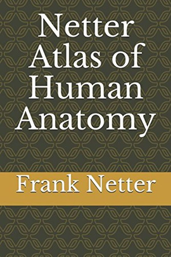 Booko: Comparing prices for Netter Atlas of Human Anatomy