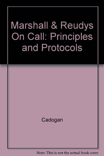 Marshall & Reudys On Call: Principles and Protocols by Cadogan, ISBN: 9780729578035